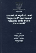 Electrical, Optical and Magnetic Properties of Organic Solid-State Materials IV: Volume 488