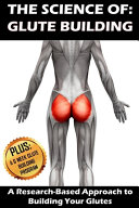 The Science Of  Glute Building