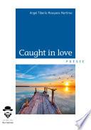Caught in love