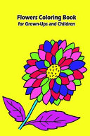 Flowers Coloring Book for Grown Ups and Children