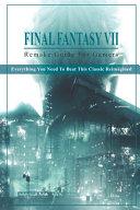 Final Fantasy 7 Remake Guide For Gamers