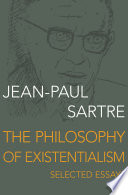 the philosophy of existentialism selected essays jean paul  front cover
