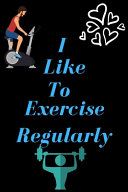 I Like To Exercise Regularly Book