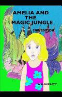 Amelia and the Magic Jungle: 2nd Edition