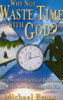 Why Not Waste Time With God