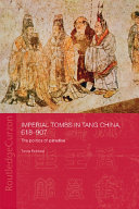 Imperial Tombs in Tang China  618 907