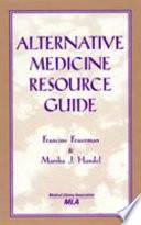 Alternative Medicine Resource Guide
