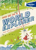 Lonely Planet Not for Parents How to Be a World Explorer
