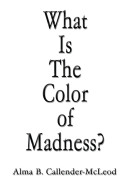 What Is the Color of Madness