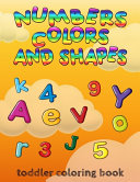 Numbers  Colors and Shapes Toddler Coloring Book