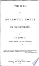 The Echo, Or, Borrowed Notes for Home Circulation