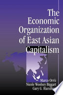 The Economic Organization of East Asian Capitalism
