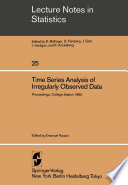 Time Series Analysis of Irregularly Observed Data Book