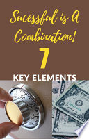 Success Is A Combination 7 Key Elements