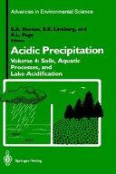 Acidic Precipitation: Soils, Aquatic Processes, and Lake ...