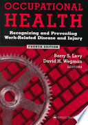 Occupational Health  : Recognizing and Preventing Work-related Disease and Injury