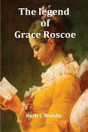 The Legend of Grace Roscoe