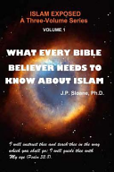 Vol 1 What Every Bible Believer Needs to Know about Islam Book PDF