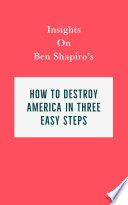 Insights on Ben Shapiro s How to Destroy America in Three Easy Steps