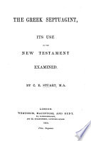 The Greek Septuagint Its Use In The New Testament Examined