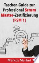 Taschen-Guide zur Professional Scrum Master-Zertifizierung  : PSM 1