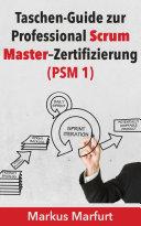 Taschen-Guide zur Professional Scrum Master-Zertifizierung