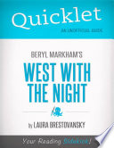 Quicklet on West with the Night by Beryl Markham  CliffNotes like Summary
