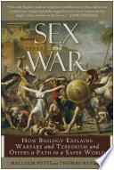 """Sex and War: How Biology Explains Warfare and Terrorism and Offers a Path to a Safer World"" by Malcolm Potts, Thomas Hayden"