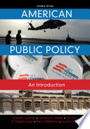"""""""American Public Policy: An Introduction"""" by Clarke E. Cochran, Lawrence C. Mayer, T. R. Carr, N. Joseph Cayer, Mark McKenzie"""
