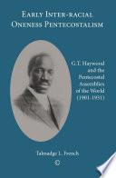 Early Inter racial Oneness Pentecostalism