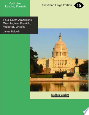 Four Great Americans: Washington, Franklin, Webster, Lincoln. A Book for Young Americans