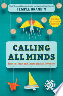 """""""Calling All Minds: How To Think and Create Like an Inventor"""" by Temple Grandin"""