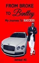 From Broke To Bentley