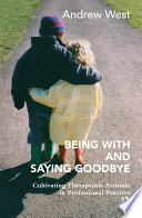 Being With and Saying Goodbye Book PDF