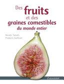 Des fruits et des graines comestibles du monde entier
