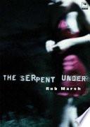The Serpent Under