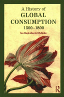 A history of global consumption : 1500 - 1800