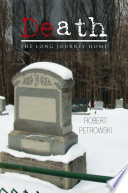 DEATH  : THE LONG JOURNEY HOME