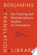 Eye Tracking and Multidisciplinary Studies on Translation