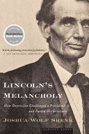 Lincoln's Melancholy: How Depression Challenged a President ...
