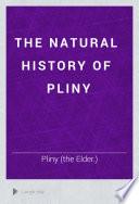 The natural history of Pliny, Naturalis historia. English