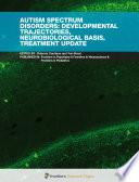 Autism Spectrum Disorders Developmental Trajectories Neurobiological Basis Treatment Update Book PDF