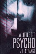 A Little Bit Psycho