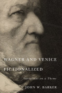 Wagner and Venice Fictionalized