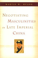Negotiating Masculinities in Late Imperial China