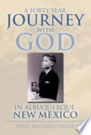 A Forty Year Journey With God In Albuquerque New Mexico Book PDF