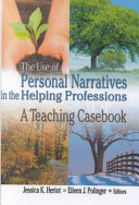The Use of Personal Narratives in the Helping Professions Book