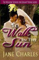 To Walk in the Sun