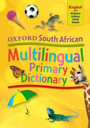 Books - Oxford South African Multilingual Primary Dictionary English With Afrikaans, Isixhosa, Isizulu And Siswati (Hardback) | ISBN 9780199047949