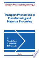Transport Phenomena in Manufacturing and Materials Processing